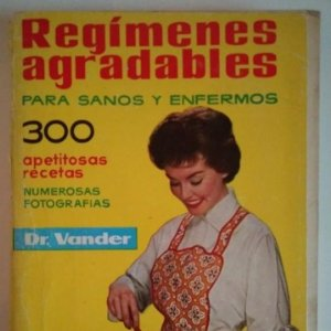 REGÍMENES AGRADABLES PARA SANOS Y ENFERMOS A. VANDER DEPOSITARIO AÑO 1976 - LIBROS DE COCINA R50