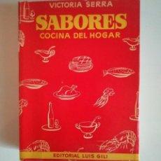 Libros de segunda mano: SABORES COCINA DEL HOGAR VICTORIA SERRA SUÑOL ED. LUIS GILI EN BARCELONA 7ª EDICION LIBROS DE COCINA. Lote 122183615