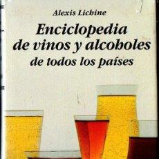 Libros de segunda mano: ALEXIS LICHINE : ENCICLOPEDIA DE VINOS Y ALCOHOLES DE TODOS LOS PAÍSES (OMEGA, 1987) . Lote 122197667