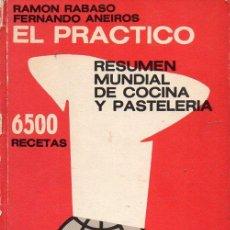 Libros de segunda mano: RABASO / ANEIROS : EL PRÁCTICO - 6500 RECETAS DE COCINA Y PASTELERÍA (RUEDA, BUENOS AIRES, 1970). Lote 122710723
