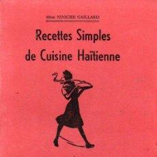 Libros de segunda mano: NINICHE GAILLARD : RECETTES SIMPLES DE CUISINE HAITIENNE (LA PHALANGE, 1981). Lote 122711211