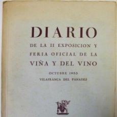 Libros de segunda mano: DIARIO DE LA II EXPOSICIÓN Y FERIA OFICIAL DE LA VIÑA Y DEL VINO. OCTUBRE 1953.. Lote 123142543