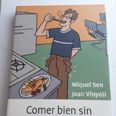 Libros de segunda mano: COMER BIEN SIN RASCARSE EL BOLSILLO / MIQUEL SEN , JOAN VINYOLI / PLANETA PRÁCTICOS 2001. Lote 123460239