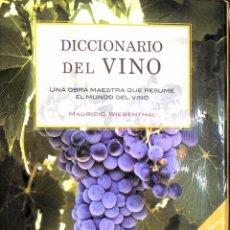 Libros de segunda mano: DICCIONARIO DEL VINO - UNA OBRA MAESTRA QUE RESUME EL MUNDO DEL VINO - MAURICIO WIESENTHAL. Lote 123548203