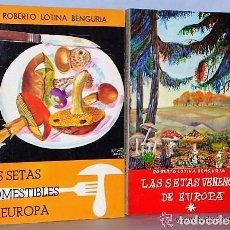 Libros de segunda mano: LAS SETAS COMESTIBLES DE EUROPA / LAS SETAS VENENOSAS DE EUROPA (2 LIBROS). Lote 124203803