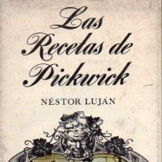 Libros de segunda mano: NÉSTOR LUJÁN : LAS RECETAS DE PICKWICK (TABER, 1969). Lote 124226667