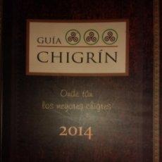 Libros de segunda mano: GUÍA CHIGRÍN. ONDE TAN LOS MEYORES CHIGRES. LIBRO GUÍA CULINARIO CON LAS MEJORES RECETAS. AÑO 2014.. Lote 193292805