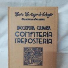 Libros de segunda mano: MARIA MESTAYER DE ECHAGUE (MARQUES DE PARABERE) ENCICLOPEDIA CULINARIA, CONFITERIA Y RESPOSTERIA. Lote 124604151
