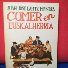 Libros de segunda mano: COMER EN EUSKALHERRIA - JUAN JOSÉ LAPITZ MENDÍA - PENTHALON, 1980. Lote 124853316