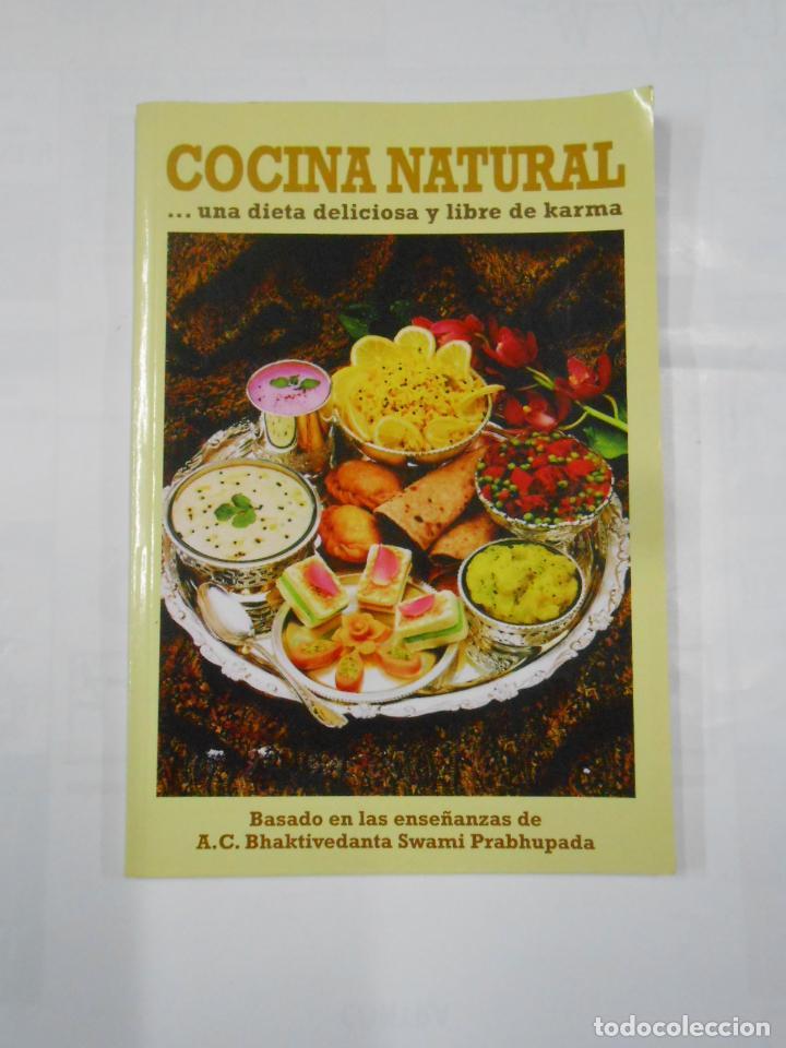 COCINA NATURAL UNA DIETA DELICIOSA Y LIBRE DE KARMA, BASADO EN ENSEÑANZAS A.C. BHAKTIVEDANTA TDK264 (Libros de Segunda Mano - Cocina y Gastronomía)