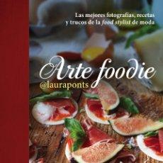 Libros de segunda mano: ARTE FOODIE. LIBRO TAPA DURA. PONTS, LAURA @LAURAPONTS REF LIB P. Lote 125193443