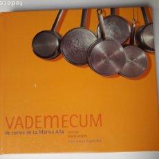 Livres d'occasion: VADEMECUM DE COCINA DE LA MARINA ALTA RECETAS TRADICIONALES CARLOS LLORCA ÁNGELES RUIZ 2003. Lote 125400491