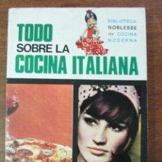 Libros de segunda mano: TODO SOBRE LA COCINA ITALIANA. BIBLIOTECA NOBLESSE DE COCINA MODERNA. EDICIONES GAVIOTA. 1977. Lote 125412559