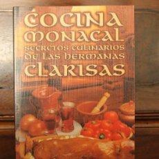 Libros de segunda mano: COCINA MONACAL. SECRETOS CULINARIOS DE LAS HERMANAS CLARISAS. JAVIER DE SAGASTIZABAL (COORD.). Lote 125424727