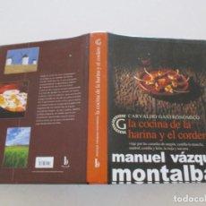 Libros de segunda mano: MANUEL VÁZQUEZ MONTALBÁN. CARVALHO GASTRONÓMICO. LA COCINA DE LA HARINA Y EL CORDERO...RM86793. Lote 125429587