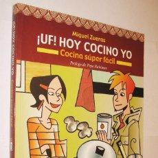 Libros de segunda mano: ¡UF! HOY COCINO YO - COCINA SUPERFACIL - MIGUEL ZUERAS - ILUSTRADO *. Lote 125432775