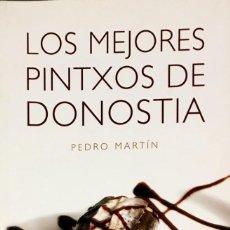 Libros de segunda mano: LOS MEJORES PINTXOS DE DONOSTIA. PEDRO MARTIN.. Lote 125463315
