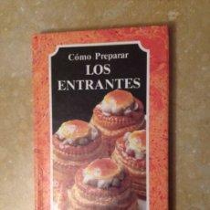 Libros de segunda mano: CÓMO PREPARAR LOS ENTRANTES (EL ARTE DE COCINAR). Lote 125477024