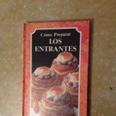 Libros de segunda mano: CÓMO PREPARAR LOS ENTRANTES (EL ARTE DE COCINAR). Lote 125478431