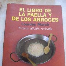 Libros de segunda mano: EL LIBRO DE LA PAELLA Y LOS ARROCES -LOURDES MARCH LIBRO DE LOS ARROCES. Lote 292507083