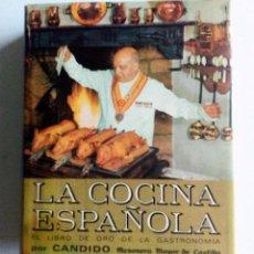 Libros de segunda mano: LA COCINA ESPAÑOLA EL LIBRO DE CANDIDO (MESONERO MAYOR DE CASTILLA), PLAZA & JANES 1970 TELA CON S. Lote 125861735
