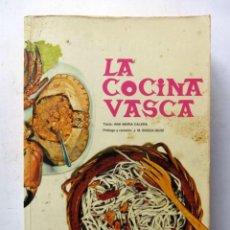 Libros de segunda mano: LA COCINA VASCA. ANA MARÍA CALERA. EDITADO POR CAJA DE AHORROS BILBAO, 1978.. Lote 126314327