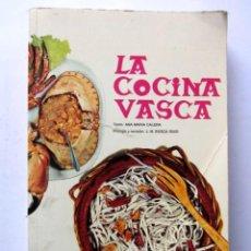 Libros de segunda mano: LA COCINA VASCA. ANA MARÍA CALERA. ED. GRAN ENCICLOPEDIA VASCA, 1979.. Lote 126314359