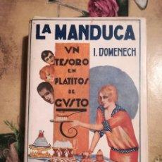 Libros de segunda mano: LA MANDUCA. UN TESORO EN PLATITOS DE GUSTO - IGNACIO DOMÉNECH. Lote 126477791