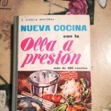 Libros de segunda mano: NUEVA COCINA CON LA OLLA A PRESIÓN. MÁS DE 400 RECETAS - V. GARCÍA MAYORAL. Lote 126478267