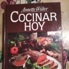 Libros de segunda mano: COCINAR HOY - ANNETTE WOLTER. Lote 126661103
