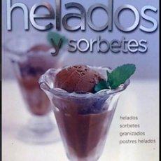 Libros de segunda mano: B1002 - HELADOS Y SORBETES. GRANIZADOS POSTRES. COCINA. GASTRONOMIA. RECETAS.. Lote 126709727
