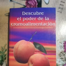 Libros de segunda mano: DESCUBRE EL PODER DE LA CROMOALIMENTACIÓN - DIANA ARIAS / CLAUDIA VARGAS. Lote 127110443