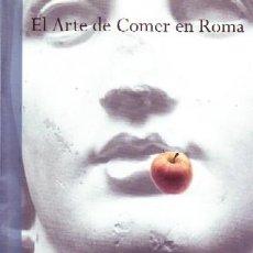 Libros de segunda mano: EL ARTE DE COMER EN ROMA. VV.AA C-366. Lote 277724398