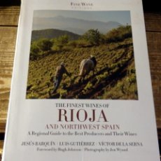 Libros de segunda mano: THE FINEST WINES OF RIOJA AND NORTHWEST SPAIN, , A REGIONAL GUIDE, JESUS BARQUIN Y OTROS. Lote 127453019