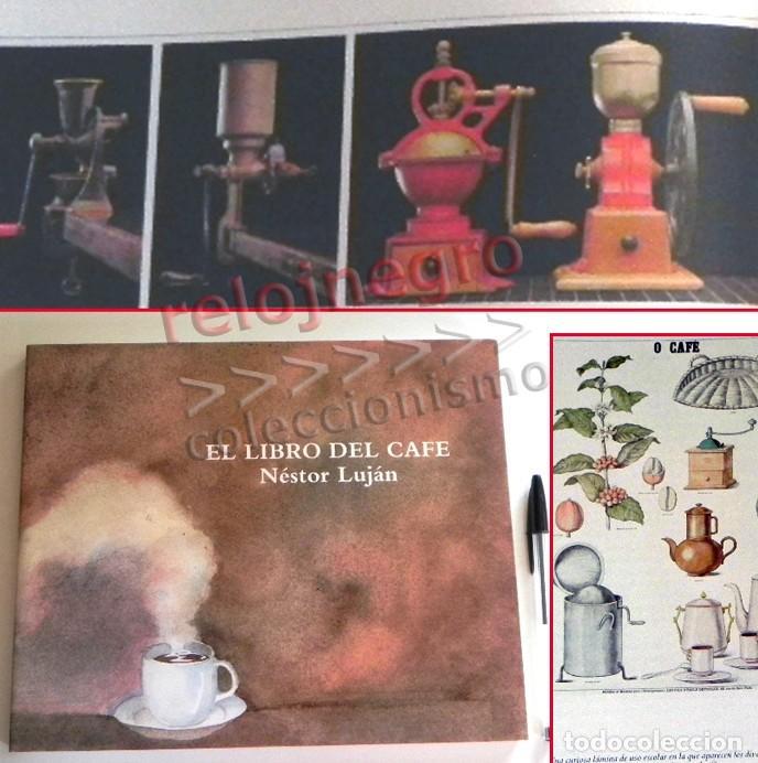 EL LIBRO DEL CAFÉ - PRECIOSO - NÉSTOR LUJÁN - HISTORIA ALIMENTO GASTRONOMÍA ESPAÑA EUROPA UTENSILIOS (Libros de Segunda Mano - Cocina y Gastronomía)