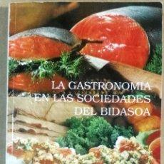 Libros de segunda mano: LA GASTRONOMÍA EN LAS SOCIEDADES DEL BIDASOA, SAN SEBASTIÁN, 1991,. Lote 127572419