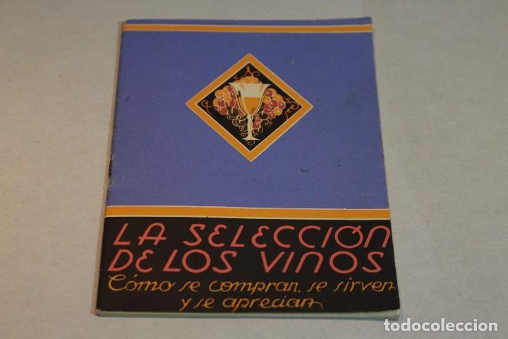 LA SELECCION DE LOS VINOS. COMO SE COMPRAN, SE SIRVEN Y SE APRECIAN / VERITAS (Libros de Segunda Mano - Cocina y Gastronomía)