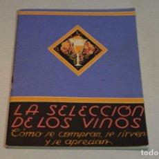 Libros de segunda mano: LA SELECCION DE LOS VINOS. COMO SE COMPRAN, SE SIRVEN Y SE APRECIAN / VERITAS. Lote 128270375