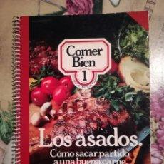Libros de segunda mano: LOS ASADOS. CÓMO SACAR PARTIDO A UNA BUENA CARNE. COMER BIEN Nº 1. Lote 128454199