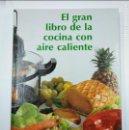 Libros de segunda mano: EL GRAN LIBRO DE LA COCINA CON AIRE CALIENTE. - PRESENTACIÓN HERBERT MAYER. TDK331. Lote 128658003