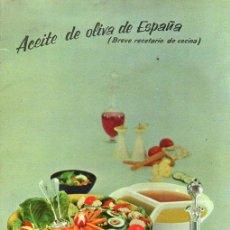 Libros de segunda mano: INSTITUTO PROPAGANDA EXTERIOR PRODUCTIOS DEL OLIVAR : ACEITE DE OLIVA DE ESPAÑA - ILUSTRADO EN COLOR. Lote 128755863