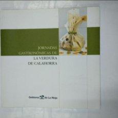 Libros de segunda mano: JORNADAS GASTRONOMICAS DE LA VERDURA DE CALAHORRA. GOBIERNO DE LA RIOJA. TDK350. Lote 128852515