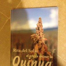 Libros de segunda mano: EL ARTE DE COCINAR LA QUINUA O QUINOA. EL GRANO DE ORO DE LOS ANDES (RITA DEL SOLAR). Lote 129388752