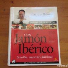 Libros de segunda mano - Mis mejores recetas con Jamón Ibérico. Íñigo Pérez (Urrechu). Nowtilus - 130037995