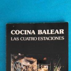 Libros de segunda mano: COCINA BALEAR - LAS CUATRO ESTACIONES. Lote 130246762