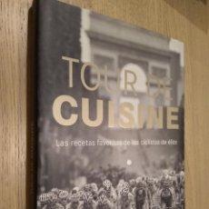Libros de segunda mano: TOUR DE GUISINE LAS RECETAS FAVORITAS DE LOS CICLISTAS DE ELITE. . Lote 130696199
