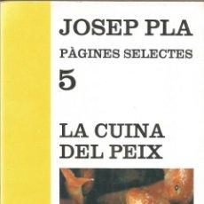 Libros de segunda mano: LA CUINA DEL PEIX - JOSEP PLA - 1991. Lote 130728979