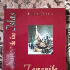 Libros de segunda mano: TENERIFE- EL SABOR DE LAS ISLAS -, DE JOSE H. CHELA. CANARIAS. EXCELENTE ESTADO.. Lote 248771855