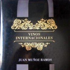 Libros de segunda mano: VINOS INTERNACIONALES JUAN MUÑOZ RAMOS LIBROS CUPULA ENCUADERNACIÓN EN TAPA DURA SOBRECUBIERTA. Lote 131204224