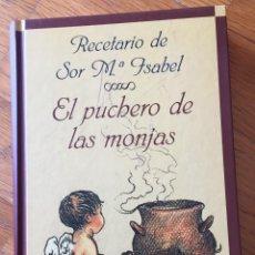Libros de segunda mano: EL PUCHERO DE LAS MONJAS, RECETARIO SOR M ISABEL. Lote 131563074